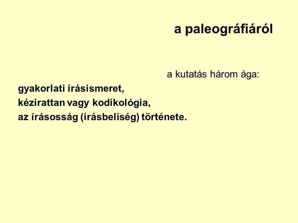a paleográfiáról a kutatás három ága: gyakorlati írásismeret,