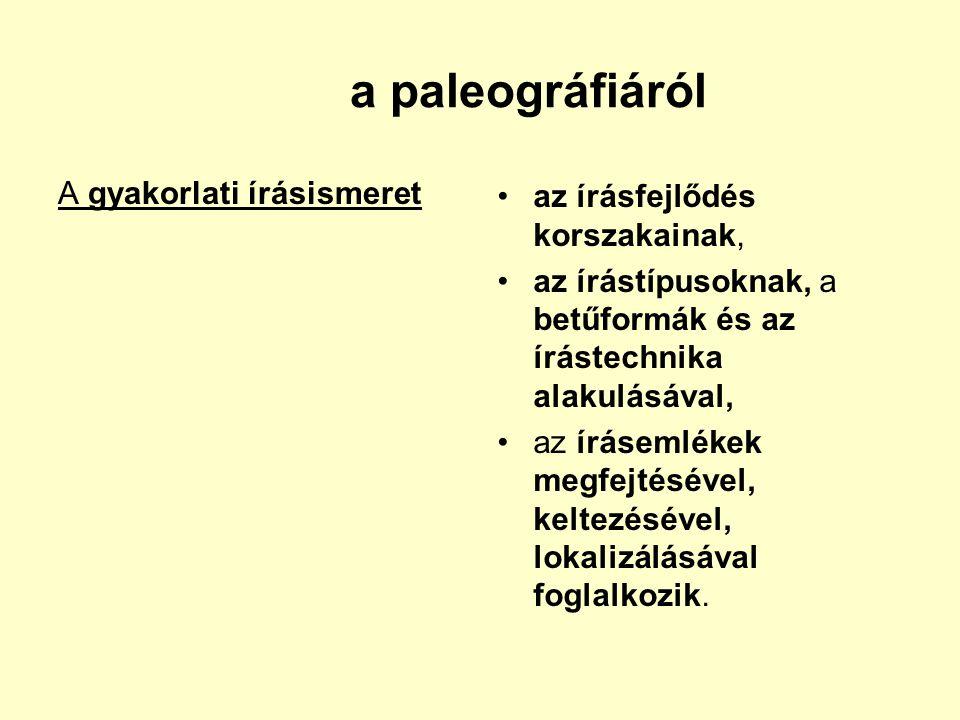 a paleográfiáról A gyakorlati írásismeret