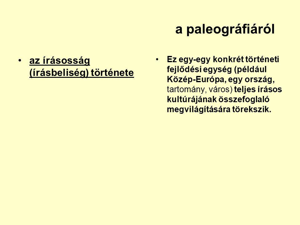 a paleográfiáról az írásosság (írásbeliség) története