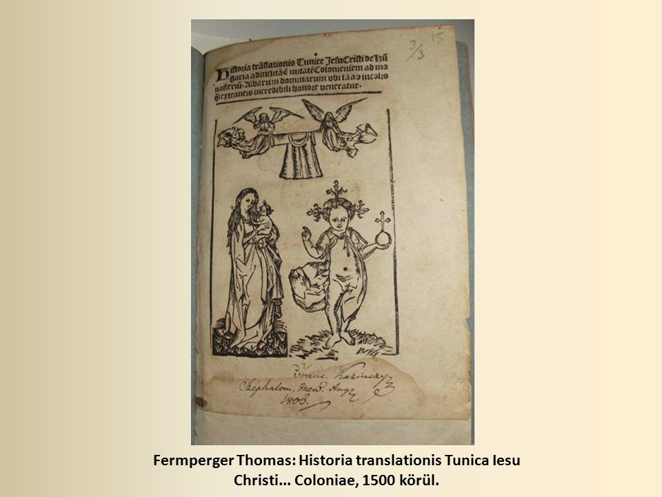 Fermperger Thomas: Historia translationis Tunica Iesu Christi