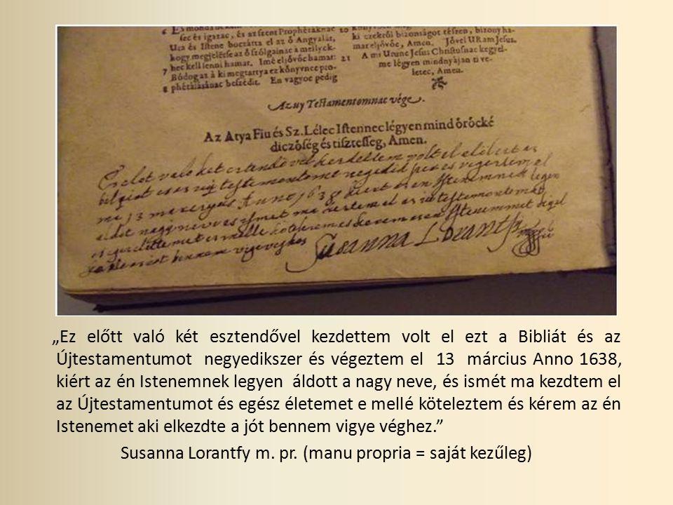 Susanna Lorantfy m. pr. (manu propria = saját kezűleg)