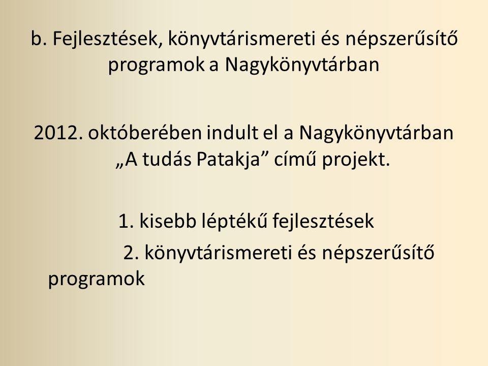 b. Fejlesztések, könyvtárismereti és népszerűsítő programok a Nagykönyvtárban