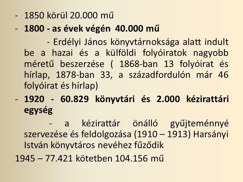 1850 körül 20.000 mű 1800 - as évek végén 40.000 mű.