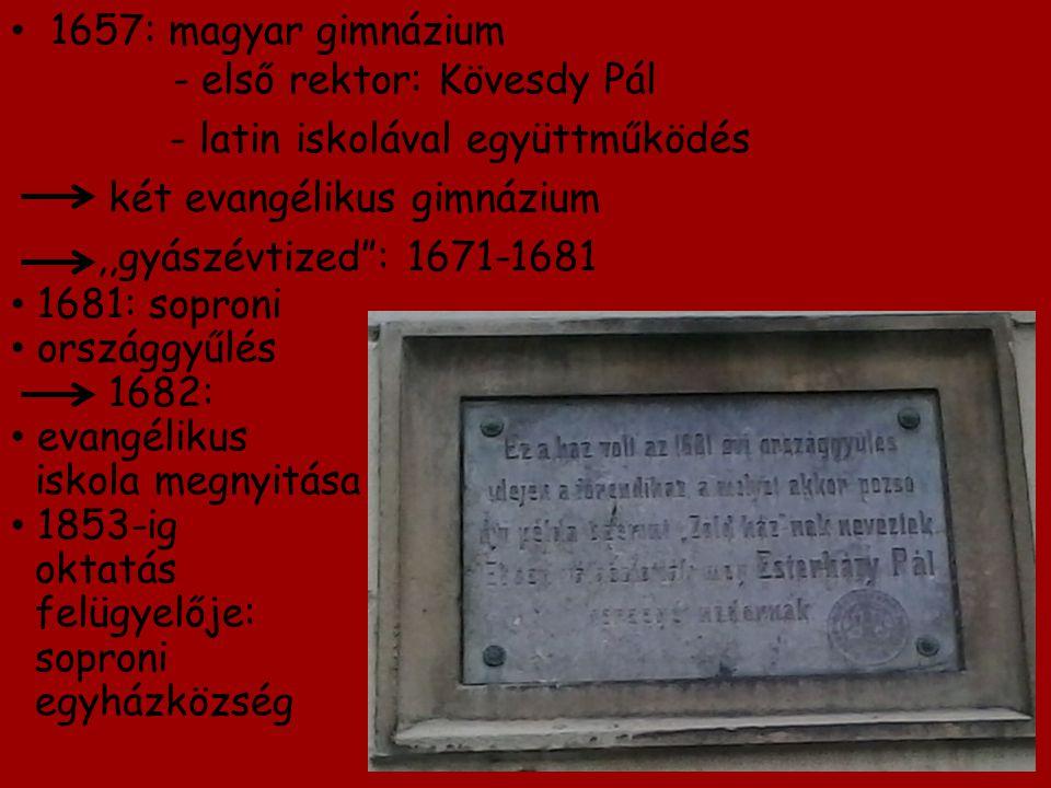 1657: magyar gimnázium - első rektor: Kövesdy Pál