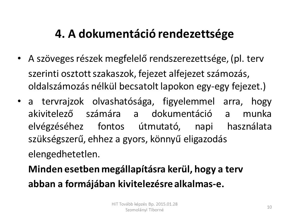 4. A dokumentáció rendezettsége
