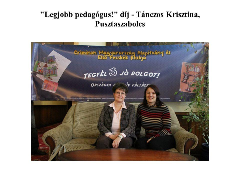 Legjobb pedagógus! díj - Tánczos Krisztina, Pusztaszabolcs