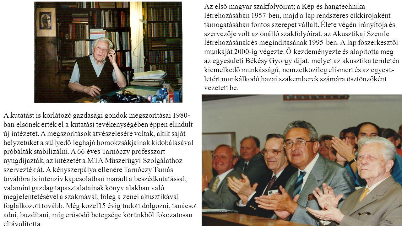 Az első magyar szakfolyóirat; a Kép és hangtechnika létrehozásában 1957-ben, majd a lap rendszeres cikkírójaként támogatásában fontos szerepet vállalt. Élete végén irányítója és szervezője volt az önálló szakfolyóirat; az Akusztikai Szemle létrehozásának és megindításának 1995-ben. A lap főszerkesztői munkáját 2000-ig végezte. Ő kezdeményezte és alapította meg az egyesületi Békésy György díjat, melyet az akusztika területén kiemelkedő munkásságú, nemzetközileg elismert és az egyesü-letért munkálkodó hazai szakemberek számára ösztönzőként vezetett be.