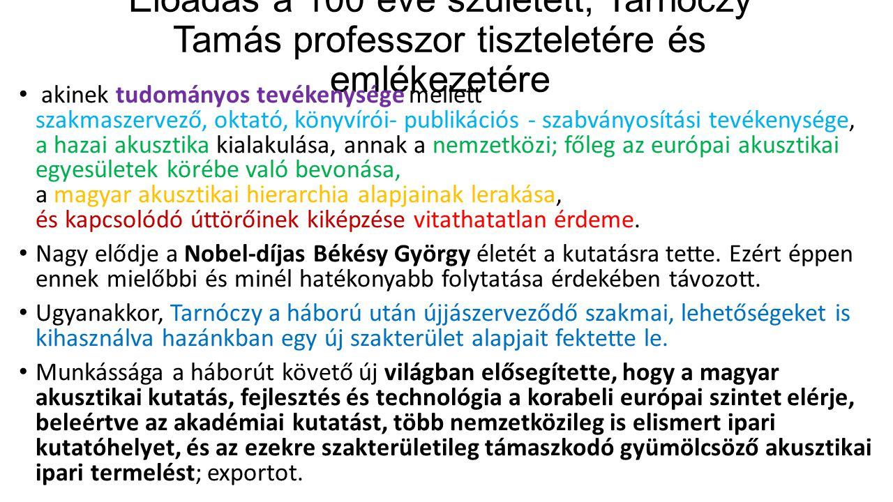 Előadás a 100 éve született, Tarnóczy Tamás professzor tiszteletére és emlékezetére