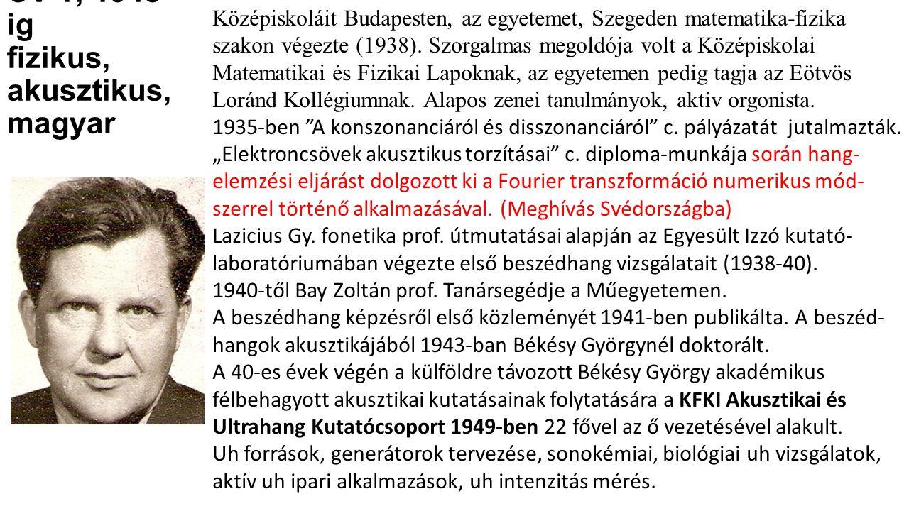 CV 1; 1948 ig fizikus, akusztikus, magyar