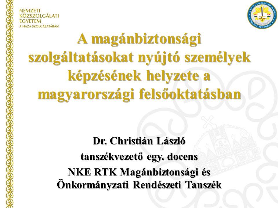 A magánbiztonsági szolgáltatásokat nyújtó személyek képzésének helyzete a magyarországi felsőoktatásban