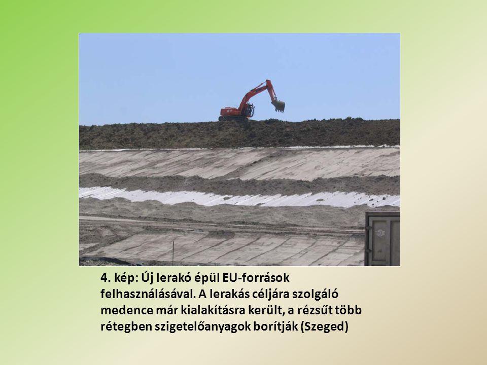 4. kép: Új lerakó épül EU-források felhasználásával