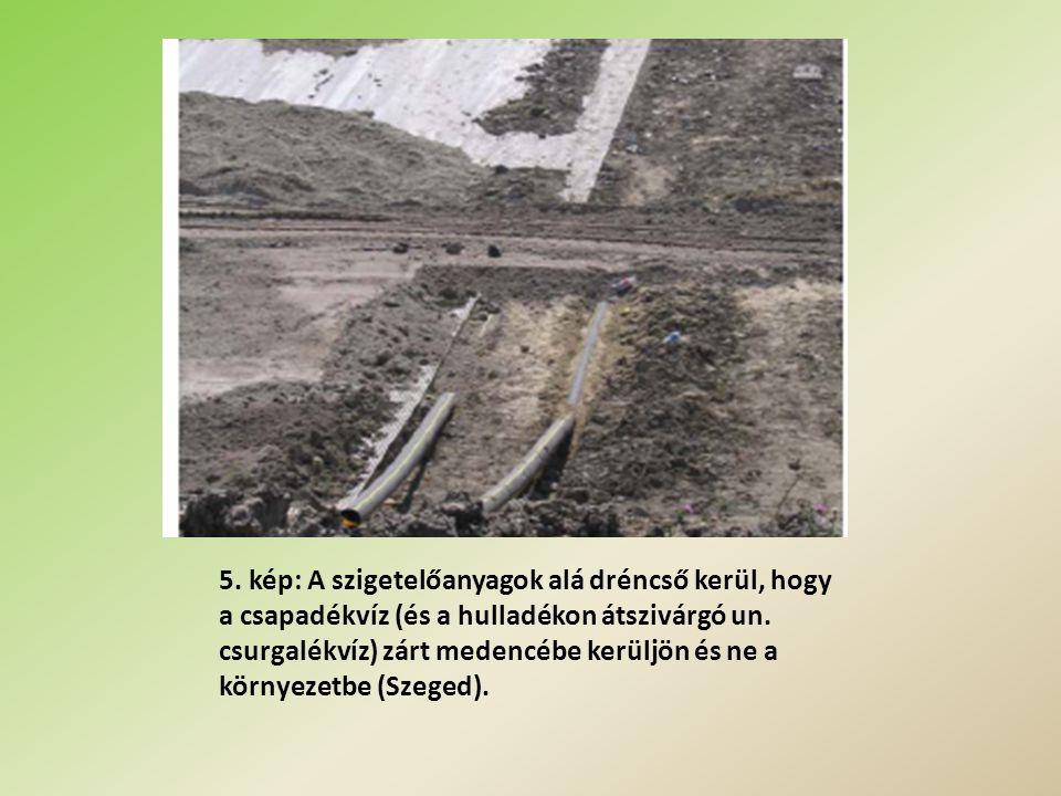 5. kép: A szigetelőanyagok alá dréncső kerül, hogy a csapadékvíz (és a hulladékon átszivárgó un.