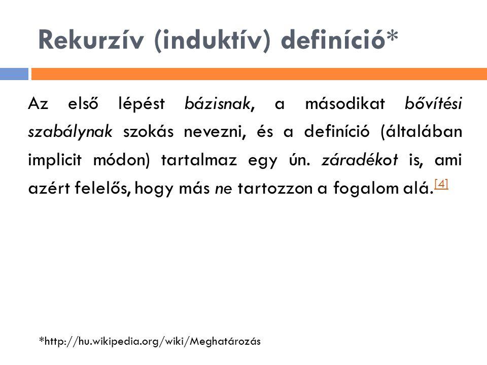 Rekurzív (induktív) definíció*