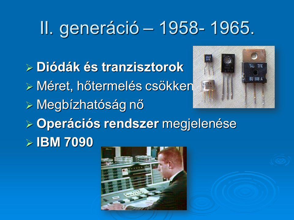 II. generáció – 1958- 1965. Diódák és tranzisztorok