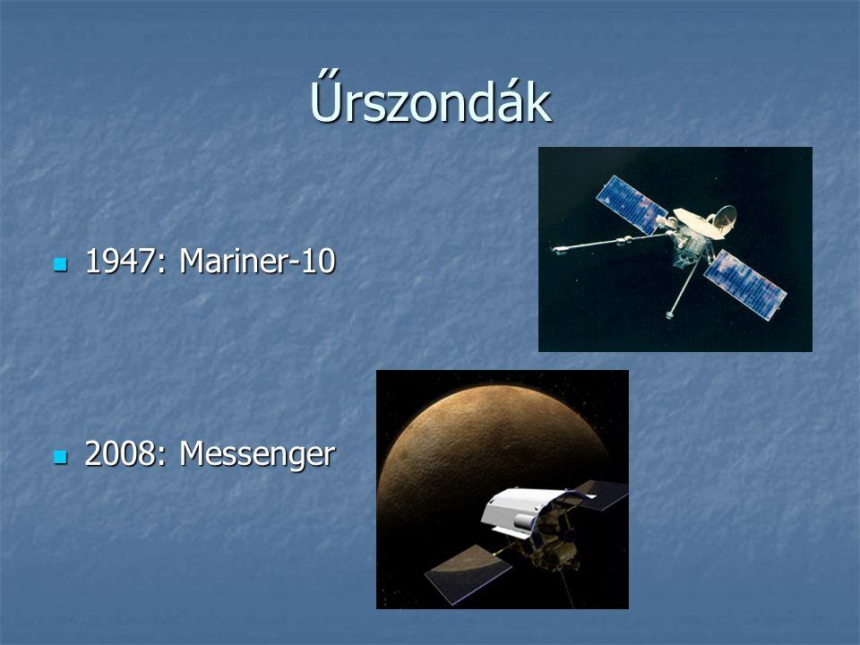 Űrszondák 1947: Mariner-10 2008: Messenger