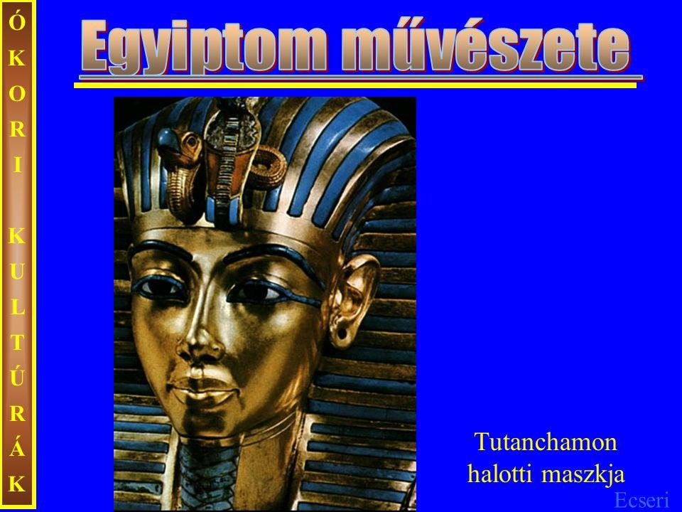 ÓKORI KULTÚRÁK Egyiptom művészete Tutanchamon halotti maszkja