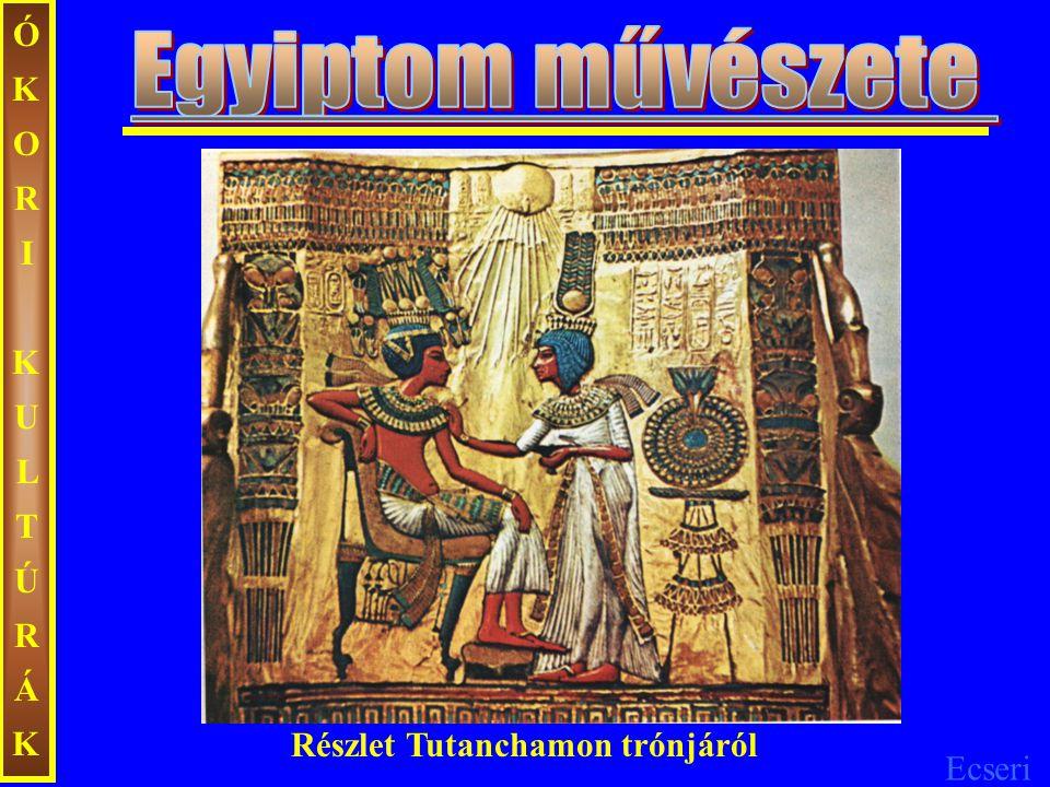 ÓKORI KULTÚRÁK Egyiptom művészete Részlet Tutanchamon trónjáról