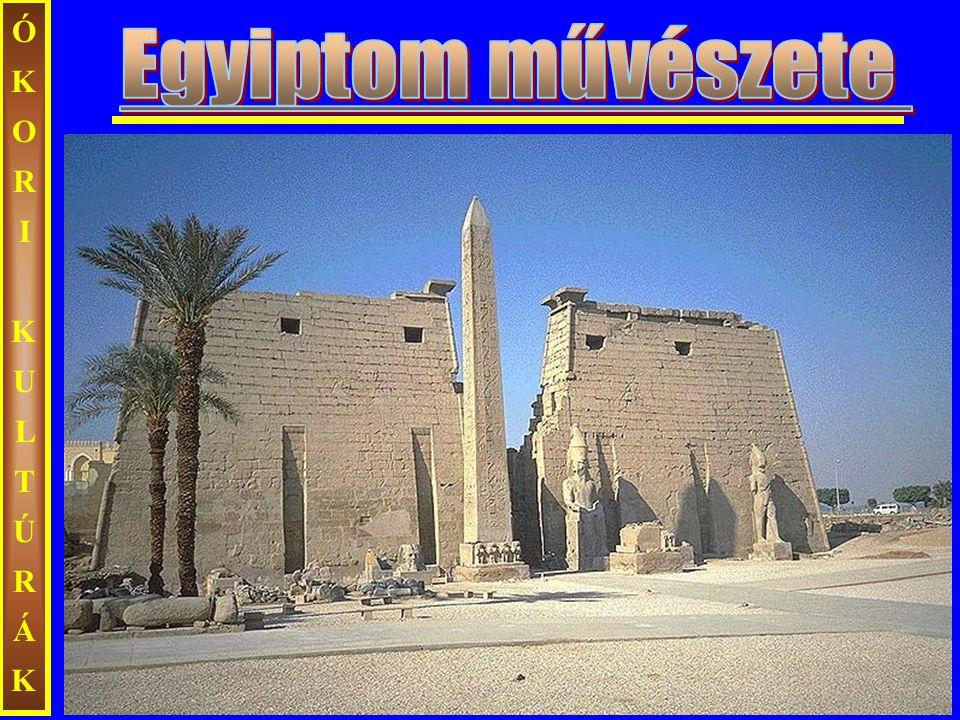 ÓKORI KULTÚRÁK Egyiptom művészete
