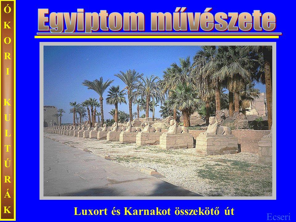 ÓKORI KULTÚRÁK Egyiptom művészete Luxort és Karnakot összekötő út