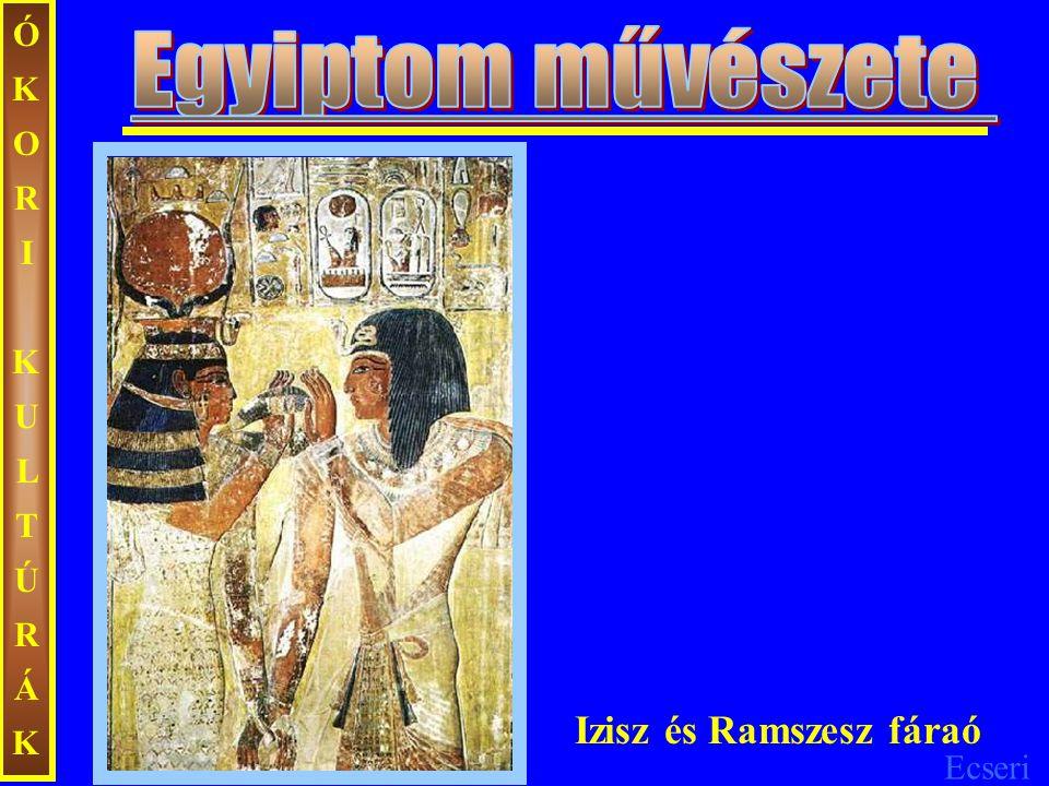 ÓKORI KULTÚRÁK Egyiptom művészete Izisz és Ramszesz fáraó
