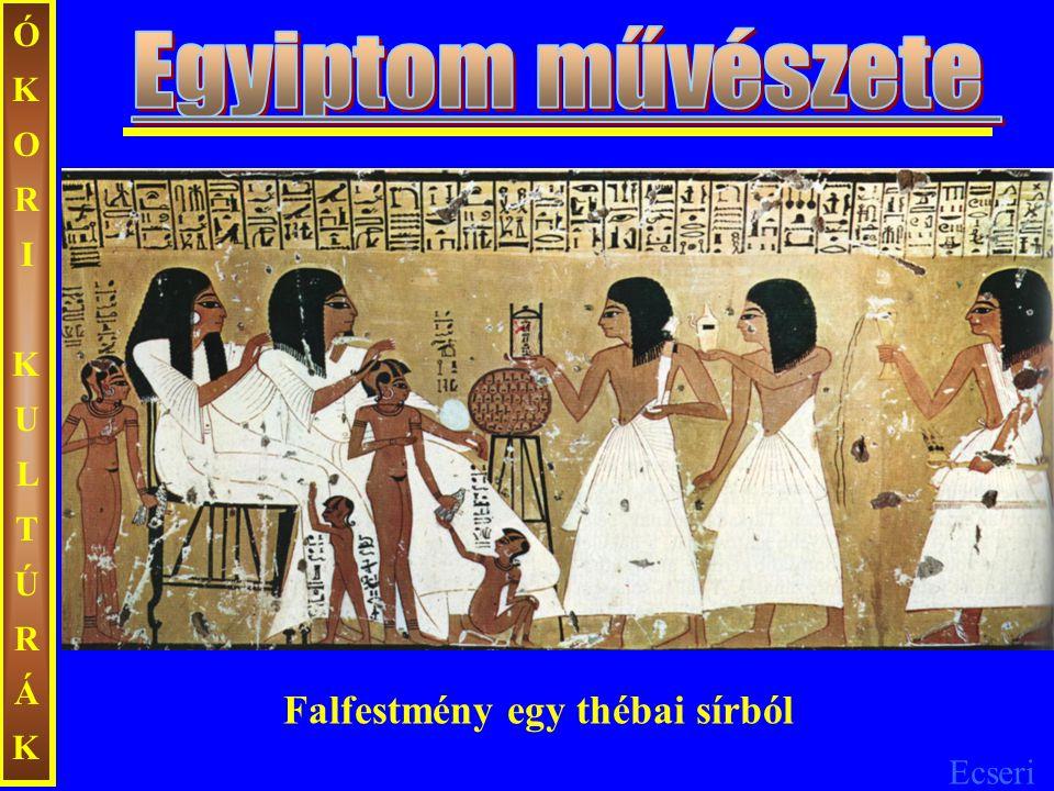 ÓKORI KULTÚRÁK Egyiptom művészete Falfestmény egy thébai sírból