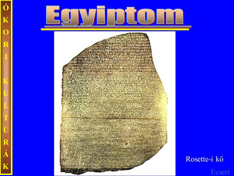 ÓKORI KULTÚRÁK Egyiptom Rosette-i kő