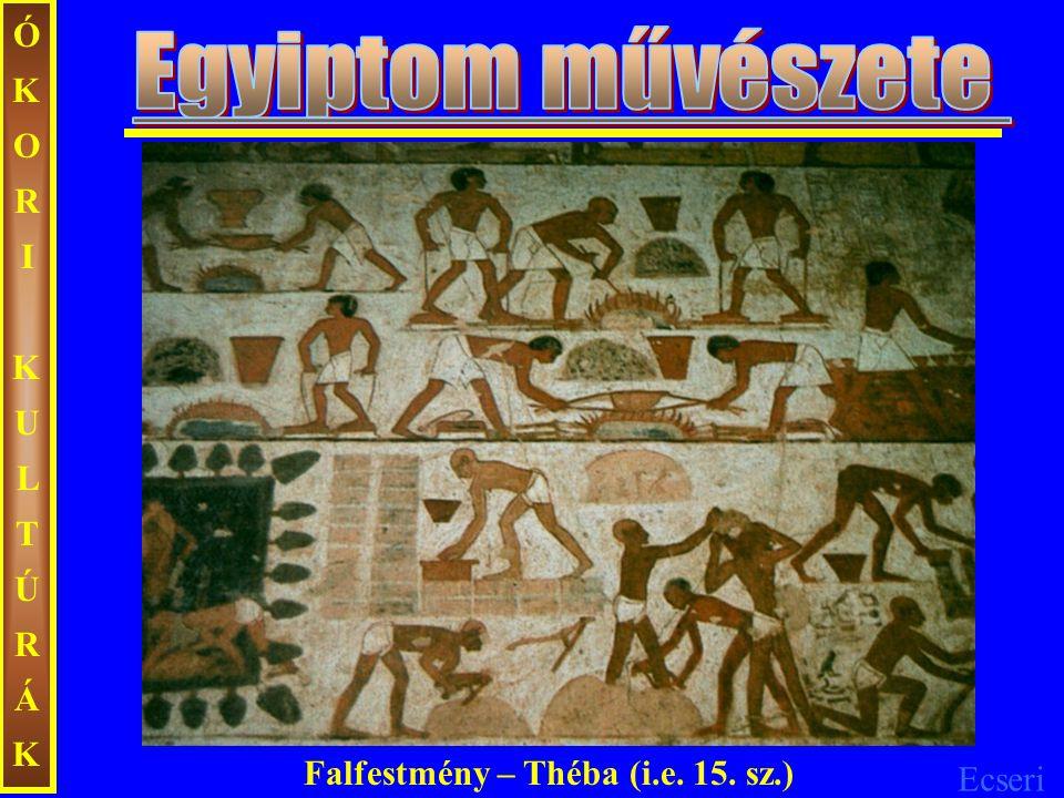 ÓKORI KULTÚRÁK Egyiptom művészete Falfestmény – Théba (i.e. 15. sz.)