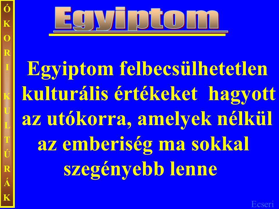 ÓKORI KULTÚRÁK Egyiptom.
