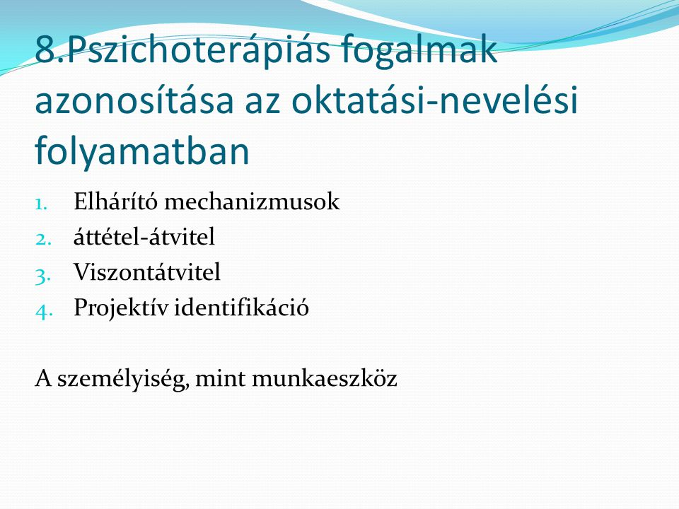 8.Pszichoterápiás fogalmak azonosítása az oktatási-nevelési folyamatban