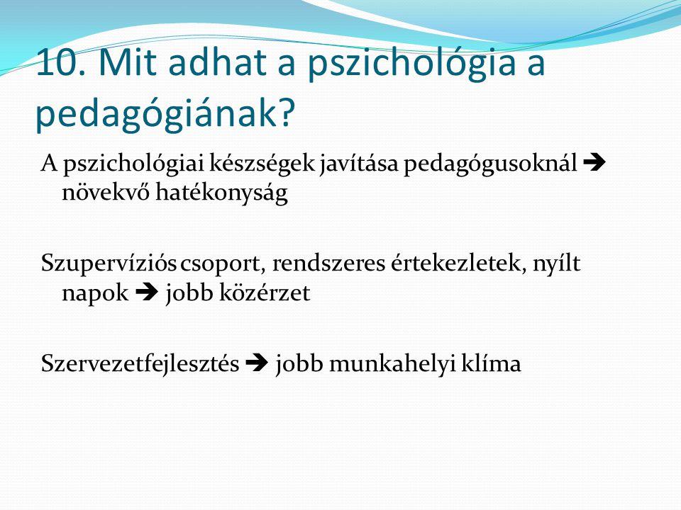 10. Mit adhat a pszichológia a pedagógiának