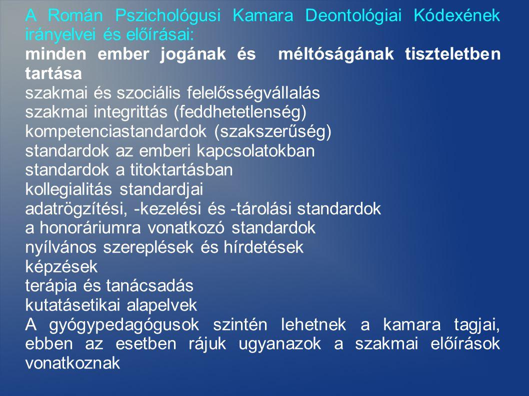 A Román Pszichológusi Kamara Deontológiai Kódexének irányelvei és előírásai:
