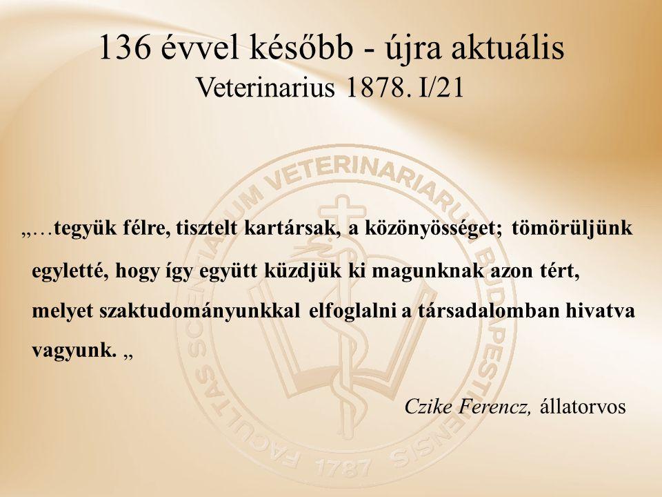 136 évvel később - újra aktuális Veterinarius 1878. I/21