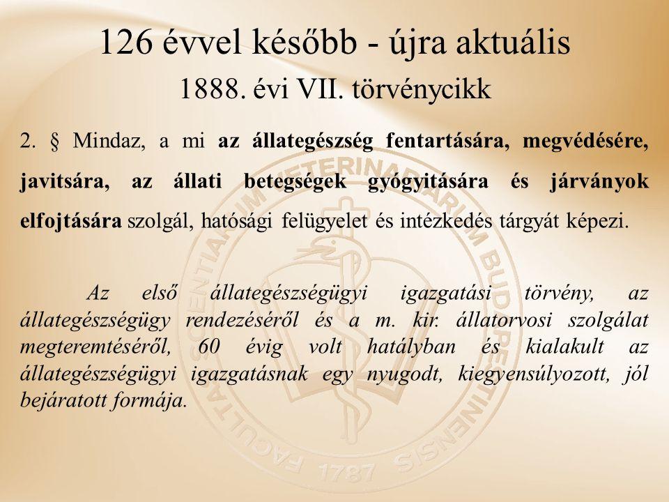 126 évvel később - újra aktuális 1888. évi VII. törvénycikk