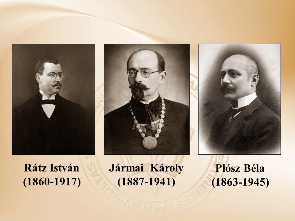 Rátz István (1860-1917) Jármai Károly (1887-1941) Plósz Béla (1863-1945)
