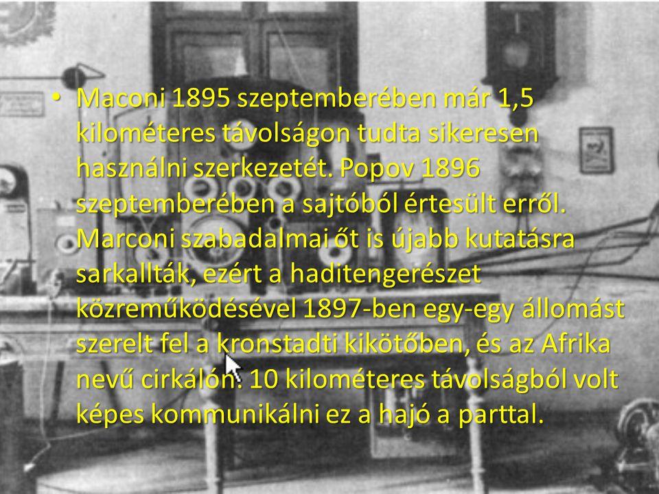 Maconi 1895 szeptemberében már 1,5 kilométeres távolságon tudta sikeresen használni szerkezetét.
