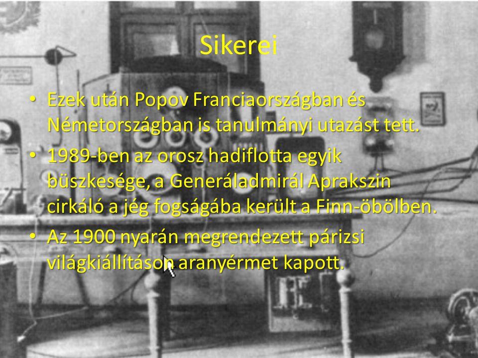 Sikerei Ezek után Popov Franciaországban és Németországban is tanulmányi utazást tett.