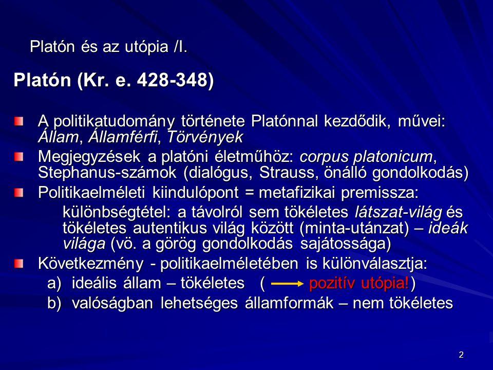 Platón (Kr. e. 428-348) Platón és az utópia /I.