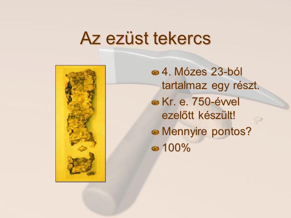 Az ezüst tekercs 4. Mózes 23-ból tartalmaz egy részt.
