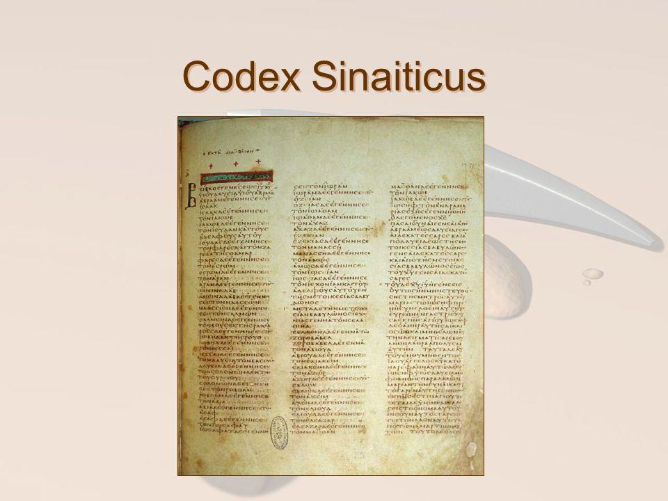 Codex Sinaiticus 340-ből származik, és kis híján az egész Újszövetség benne van.