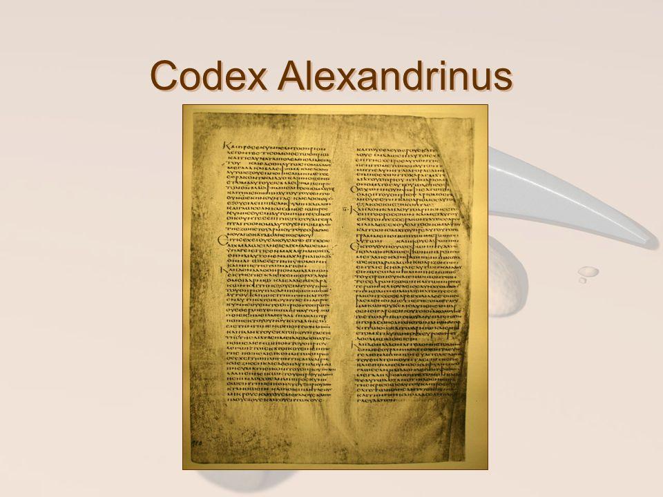 Codex Alexandrinus 450-ből származik, és kis híján az egész Újszövetség benne van.