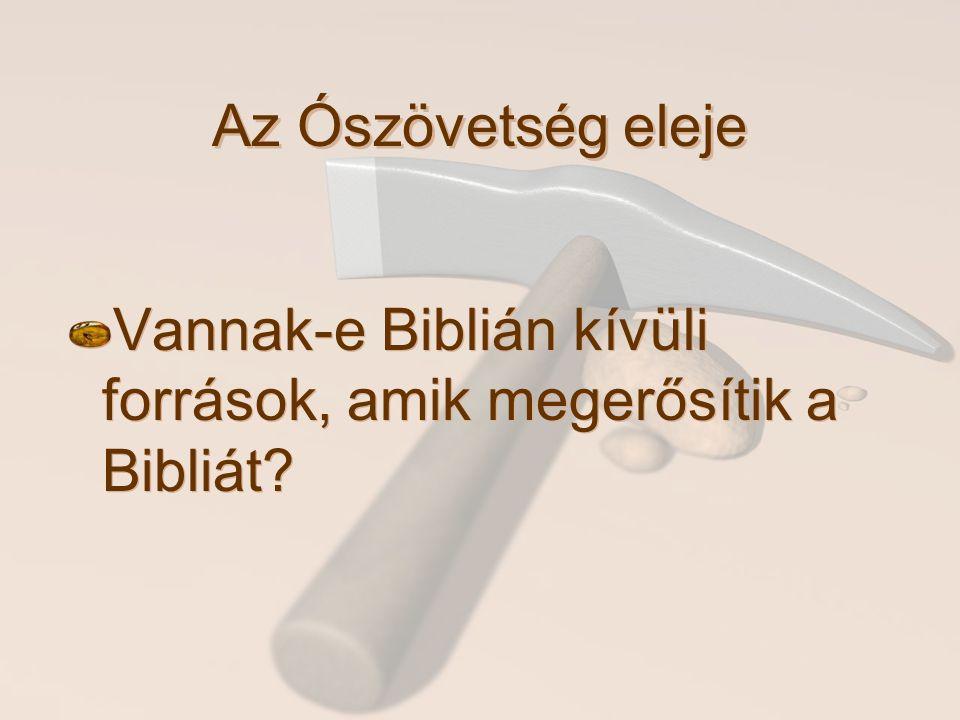 Az Ószövetség eleje Vannak-e Biblián kívüli források, amik megerősítik a Bibliát