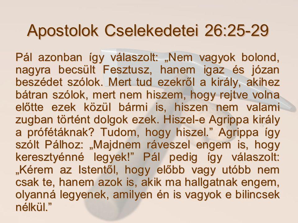 Apostolok Cselekedetei 26:25-29