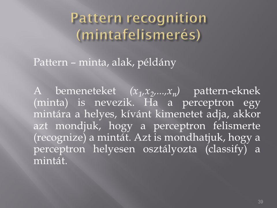 Pattern recognition (mintafelismerés)