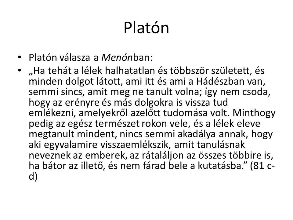 Platón Platón válasza a Menónban: