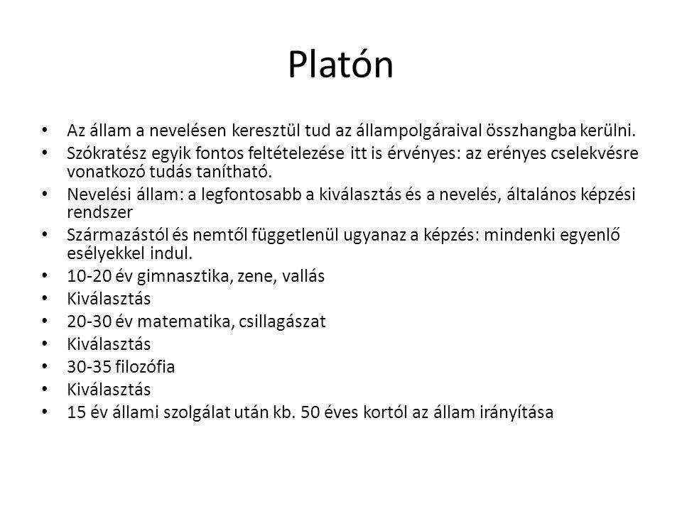 Platón Az állam a nevelésen keresztül tud az állampolgáraival összhangba kerülni.