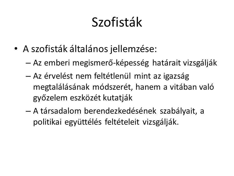 Szofisták A szofisták általános jellemzése: