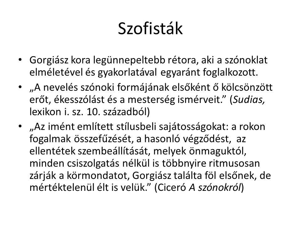 Szofisták Gorgiász kora legünnepeltebb rétora, aki a szónoklat elméletével és gyakorlatával egyaránt foglalkozott.