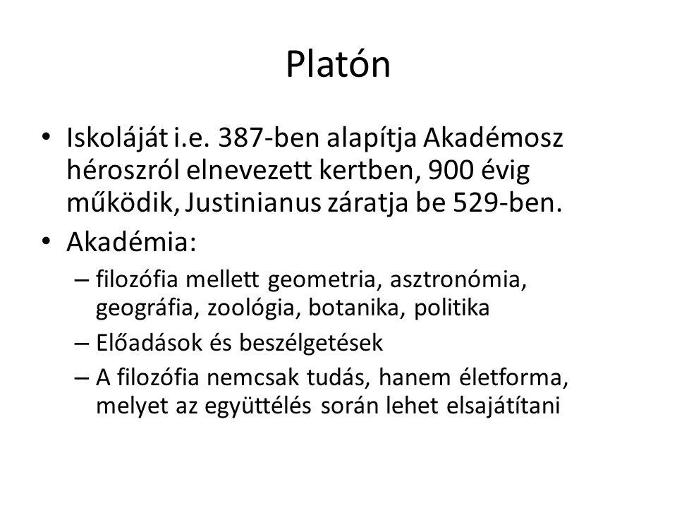 Platón Iskoláját i.e. 387-ben alapítja Akadémosz héroszról elnevezett kertben, 900 évig működik, Justinianus záratja be 529-ben.
