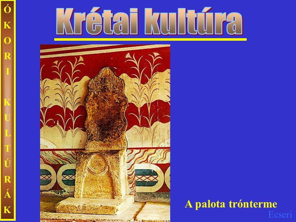 ÓKORI KULTÚRÁK Krétai kultúra A palota trónterme