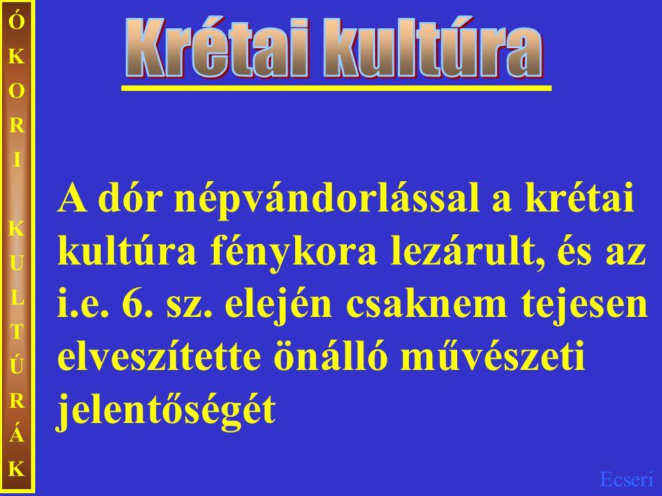 ÓKORI KULTÚRÁK Krétai kultúra.